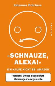 """""""SCHNAUZE, ALEXA"""" Lesung und Diskussion mit dem Autor Johannes Bröckers @ Saal im Bürgerinstitut"""
