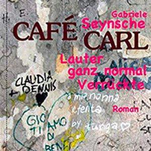 """CAFÉ CARL. LAUTER GANZ NORMAL VERRÜCKTE"" @ Saal im Bürgerinstitut e.V."